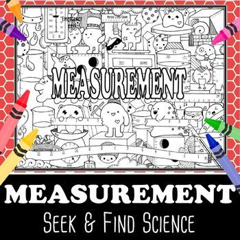 """Students will enjoy learning about Measurement with Seek & Find Science Doodles. Key terms include the metric system, meter, liter, and gram, newton and celsius. Students will practice measuring volume from graduated cylinders and beakers, practice measuring length with """"broken rulers"""", measuring mass from a triple beam balance and various scales, measuring force and temperature."""
