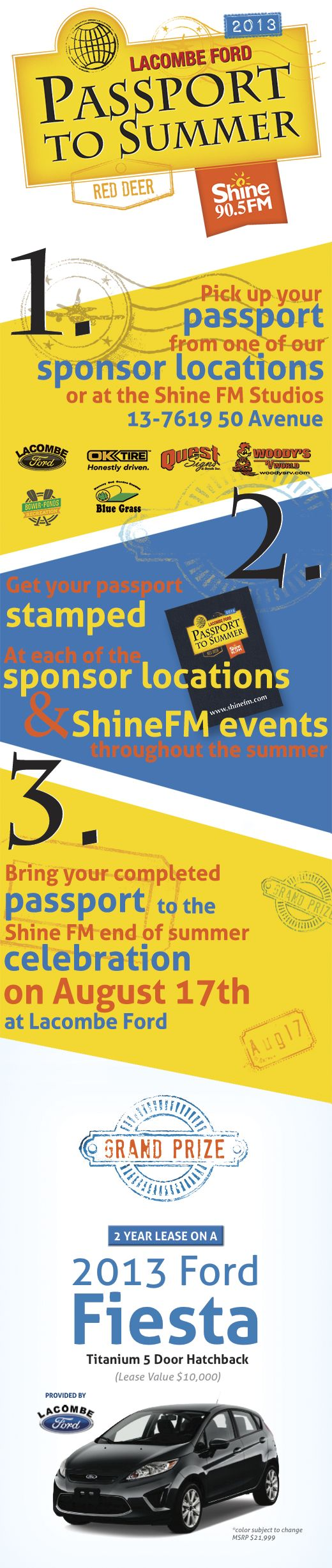 Fill up your passport with stamps and be entered to win a 2 year lease on a NEW 2013 FORD FIESTA!