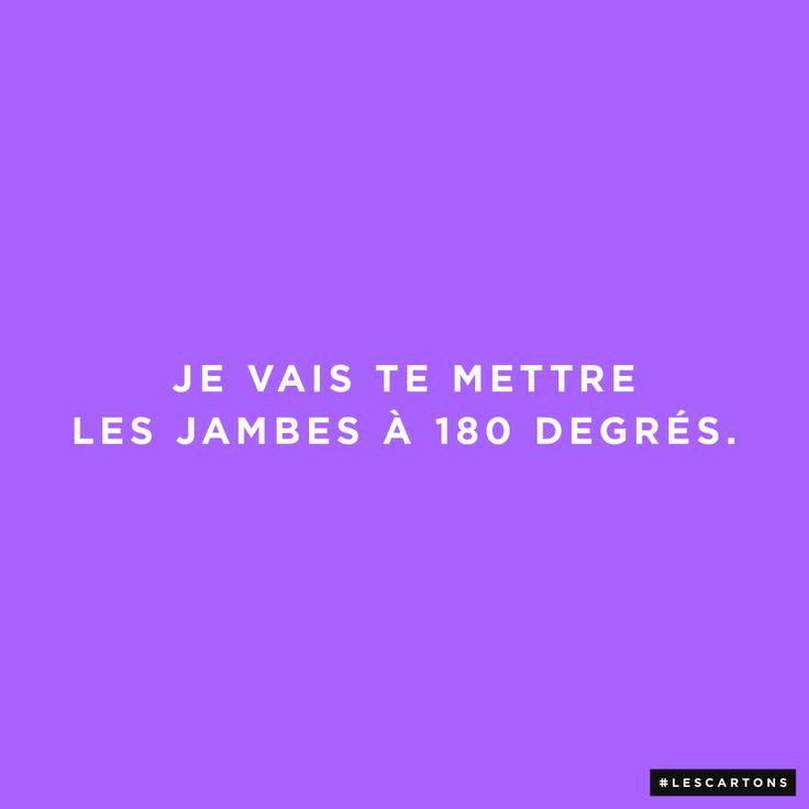 Je vais te mettre les jambes à 180 degrés. #lescartons