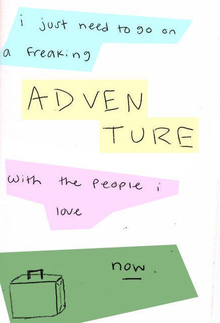 Adventure.
