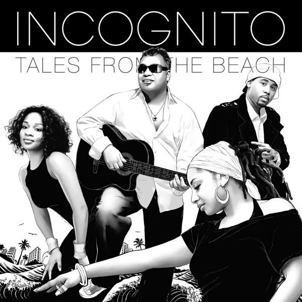 Incognito Tales From The Beach At Discogs Incognito Tales Uplifting Songs