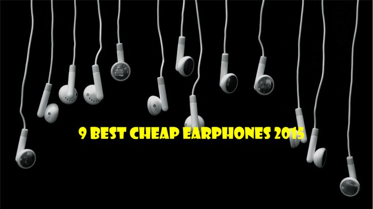 9 best cheap earphones Available in India 2015