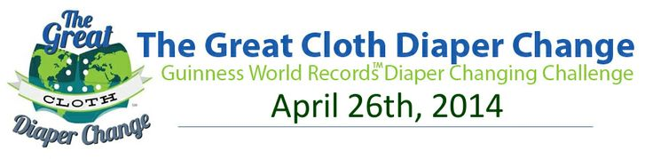 April 26th, 2014... where will you be when history is made? See if you can locally partake in The Great Cloth Diaper Change!