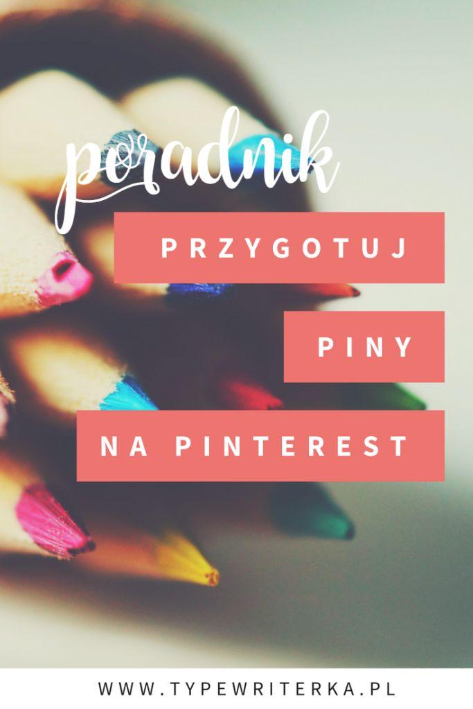 Przygotuj swoje piny na Pinterest - PORADNIK - Typewriterka