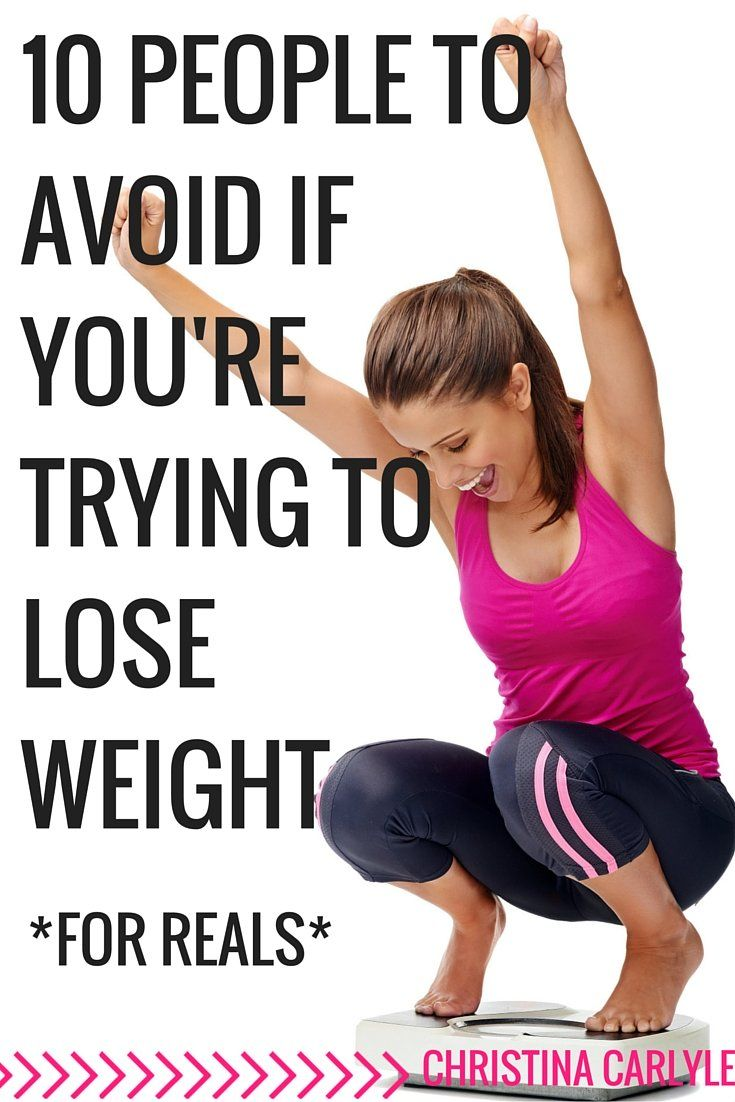 207 best how to lose weight fast images on pinterest lose weight 10 people to avoid if youre trying to lose weight ccuart Gallery