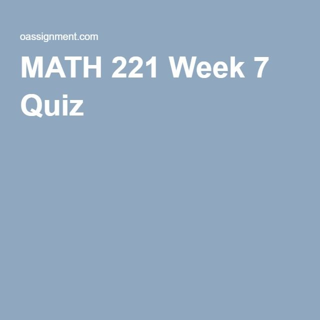 MATH 221 Week 7 Quiz
