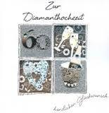Bildergebnis für diamantene hochzeit sprüche