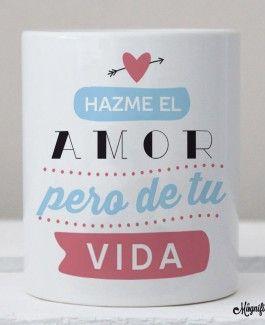 """Taza """"Hazme el Amor"""""""