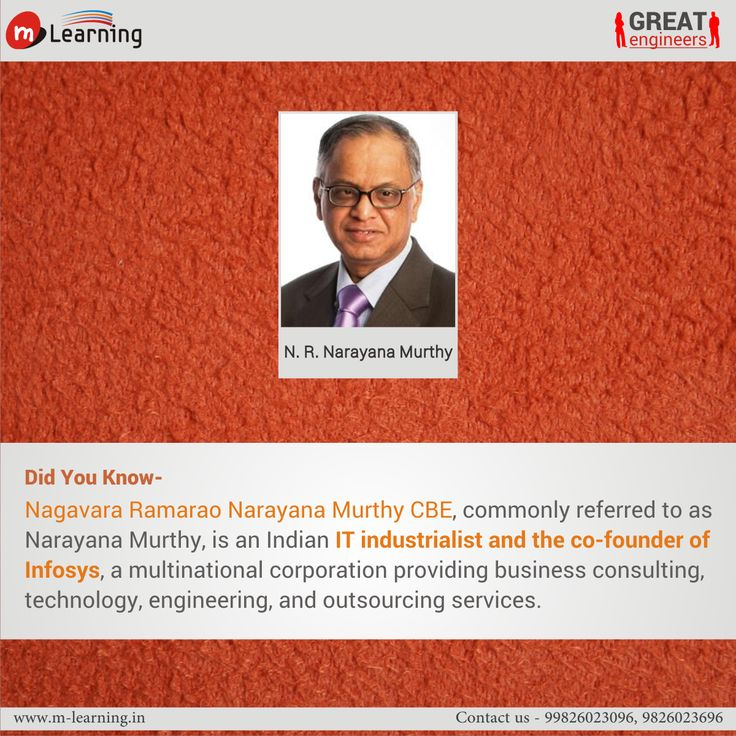 Nagavara Ramarao Narayana Murthy CBE, commonly referred to as  Narayana Murthy, is an Indian IT industrialist and the co-founder of  Infosys, a multinational corporation providing business consulting,  technology, engineering, and outsourcing services. ‪#‎DidYouKnow‬
