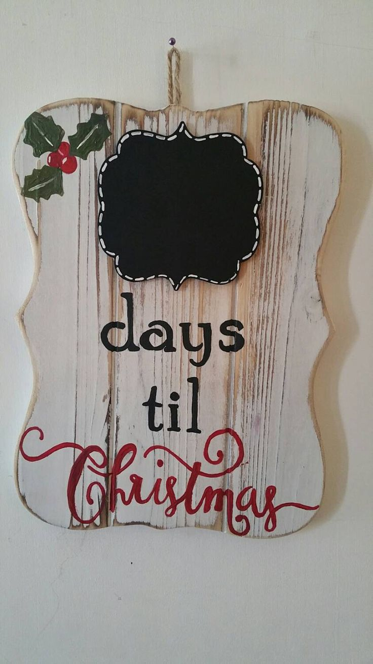 Days til Christmas wood chalkboard sign by CraftyCatCanvases on Etsy https://www.etsy.com/listing/246934374/days-til-christmas-wood-chalkboard-sign