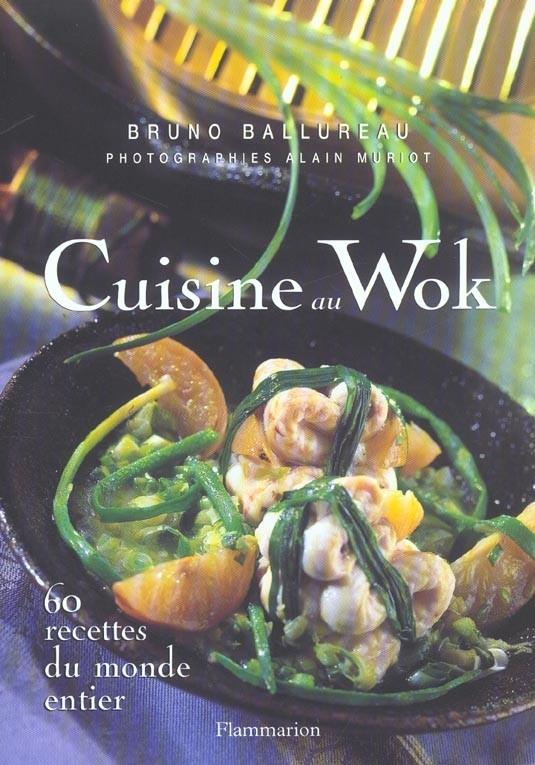 Cuisine au wok - 60 recettes du monde entier - Bruno Ballureau – Bibliothèque - Vous pouvez retrouver le cours de cuisine par des enfants pour des enfants de Cuisine de mémé moniq http://oe-dans-leau.com/cuisine-meme-moniq/