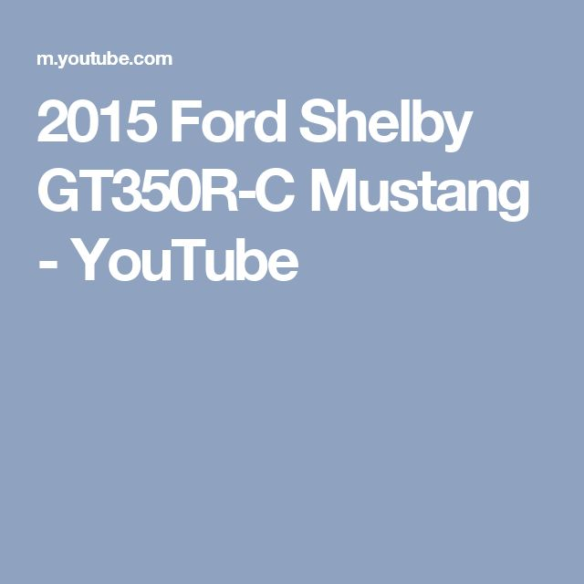 2015 Ford Shelby GT350R‑C Mustang - YouTube