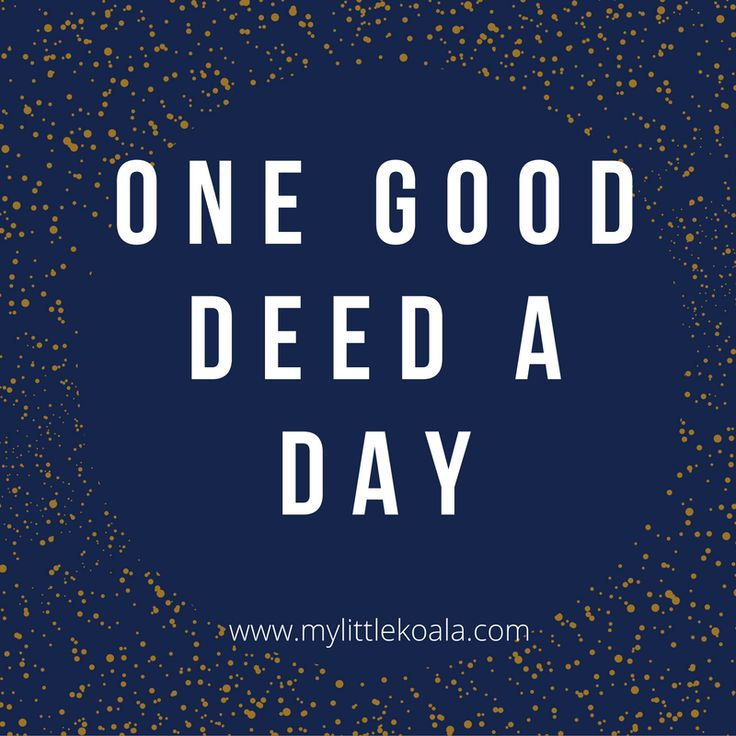 Doing one good deed a day, sharing happy news and celebrating goodness in the world