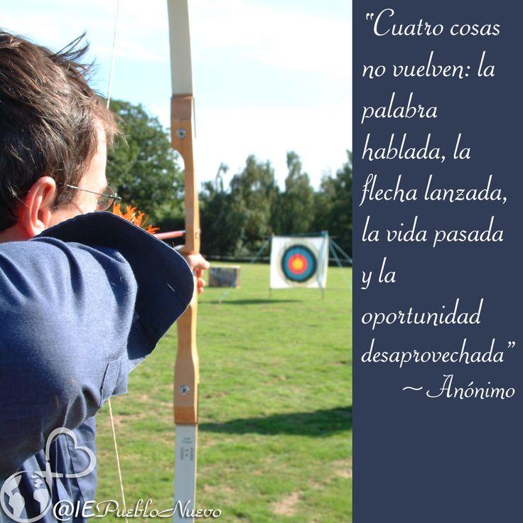 """""""Cuatro cosas no vuelven: la palabra hablada, la flecha lanzada, la vida pasada y la oportunidad desaprovechada."""" ~Anónimo http://www.iglesiapueblonuevo.es/?codigo=845  #CitasCelebres #Quotes  #Citas #AprovechaElTiempo #SoloUnaVida #FilosofiaDeVida #LoQueDecimos #LoQueVivimos #OportunidadesUnicas #AprovechaLaOportunidad"""