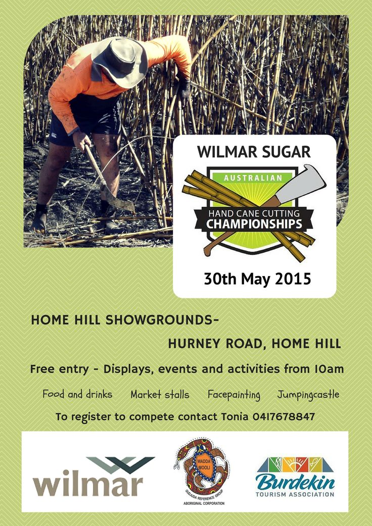 2015 Wilmar Australian Hand Cane Cutting Championships. May 30, Home Hill Showgrounds from 10am.