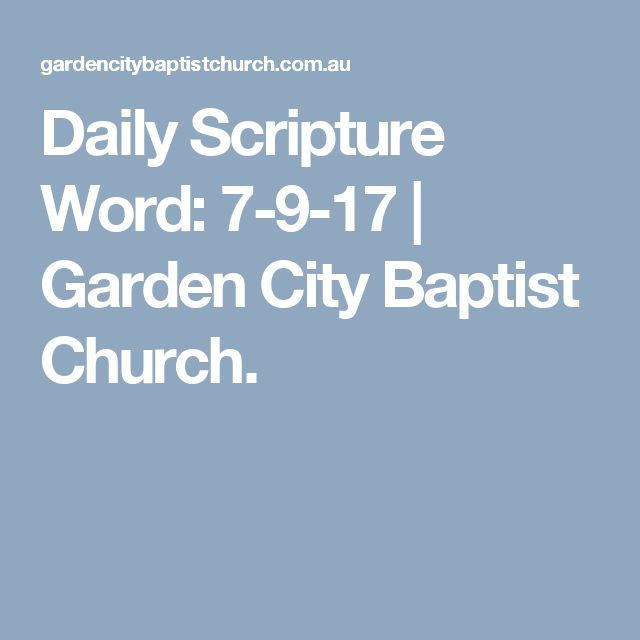 Daily Scripture Word: 7-9-17 | Garden City Baptist Church.