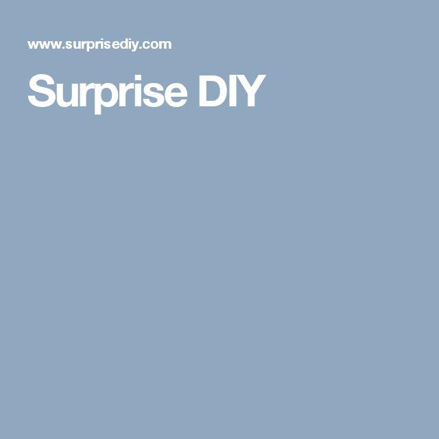 Surprise DIY