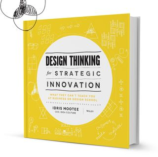 """Design Thinking For Strategic Innovation""."