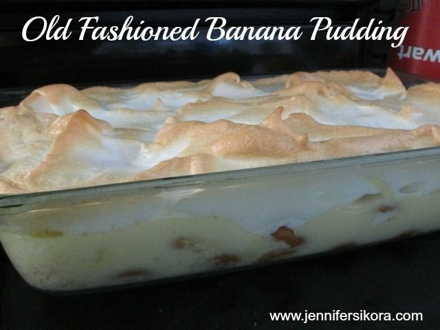 Old Fashioned Banana Pudding -- This is so good that I made three of them in a 48 hour period.