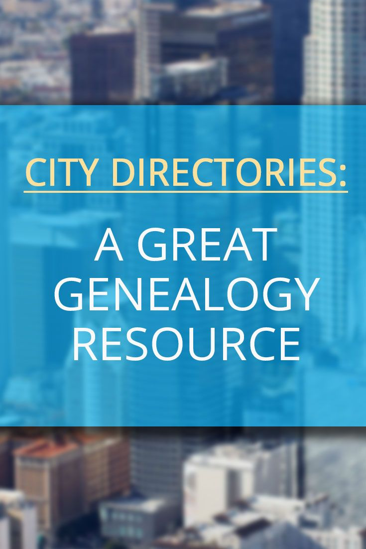 Using City Directories to expand your genealogy / family research resources