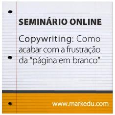 """Copywriting: Como acabar com a frustração da """"página em branco"""""""