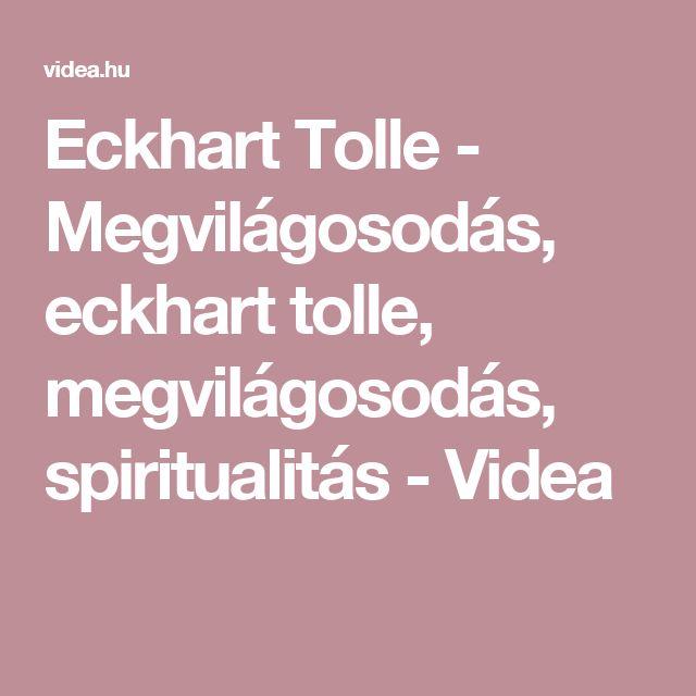 Eckhart Tolle - Megvilágosodás, eckhart tolle, megvilágosodás, spiritualitás - Videa