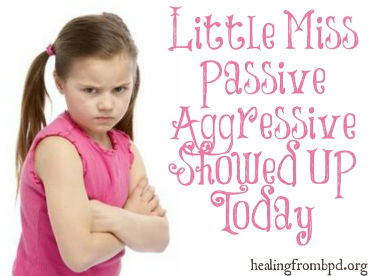HealingFromBPD.org - Borderline Personality Disorder Blog: Little Miss Passive Aggressive Showed Up Today | Dealing With The Difficult Parts of Us
