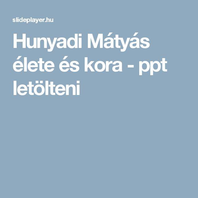 Hunyadi Mátyás élete és kora -  ppt letölteni