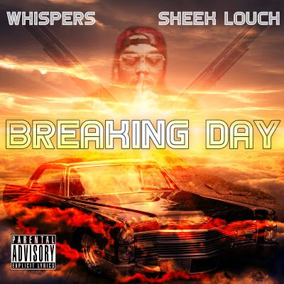 "Whispers x Sheek Louch ""Breaking Day"""
