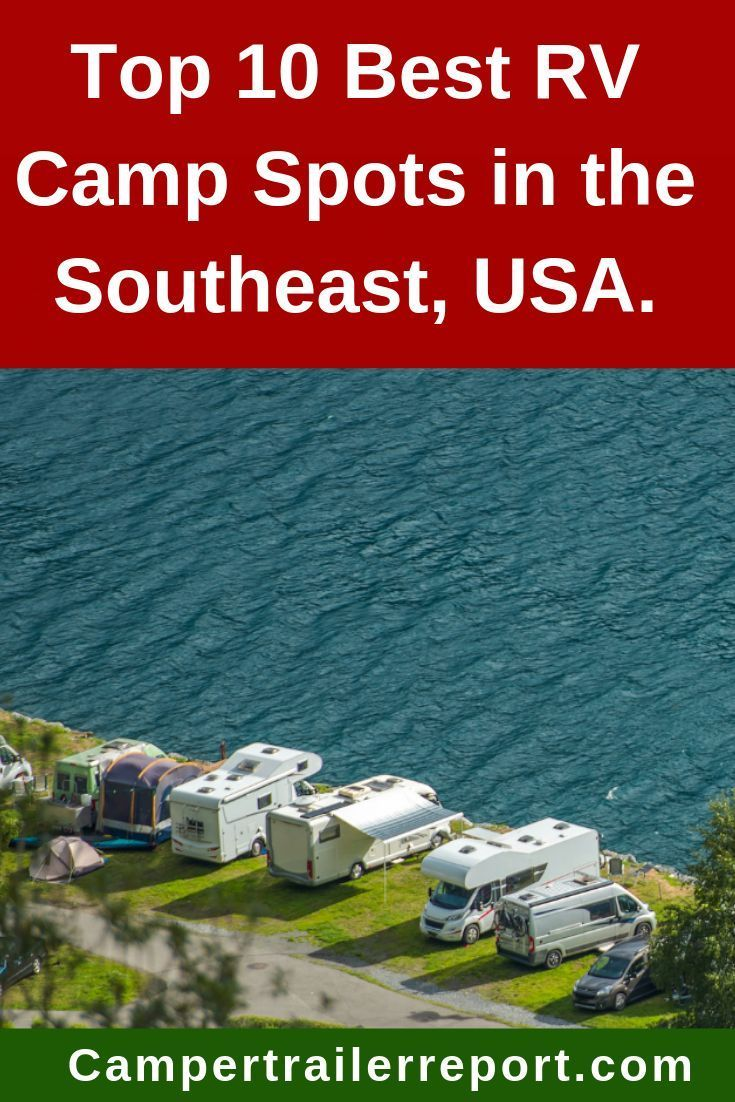 Top 10 Best Rv Camp Spots In The Southeast Usa In 2020 Rv Parks And Campgrounds Best Rv Parks Best Campgrounds