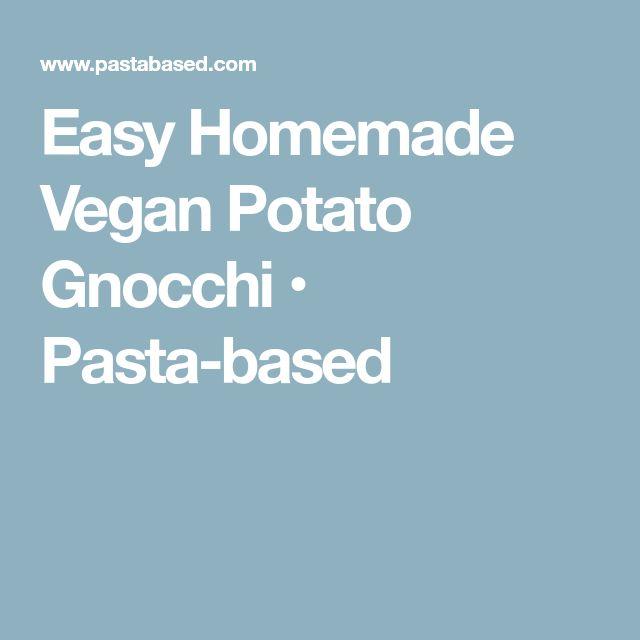Easy Homemade Vegan Potato Gnocchi • Pasta-based