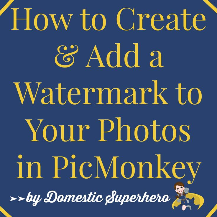 How to create and add a watermark to your photos in PicMonkey- great and easy tutorial!