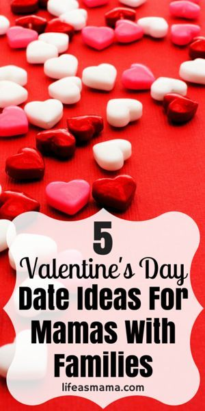 5 Valentine's Day Date Ideas For Mamas With Families