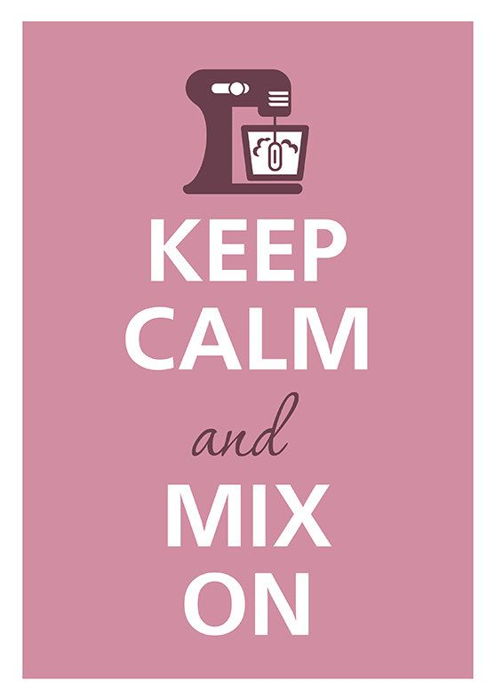 Keep Calm and Mix On!!