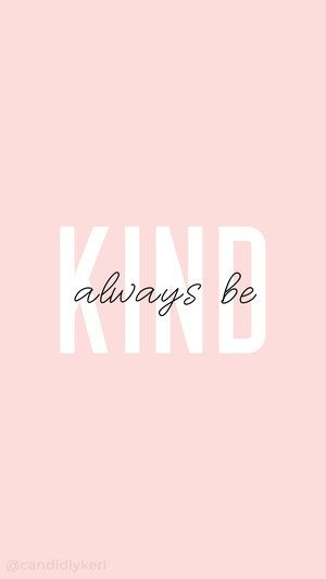 Always be kind pink white typography inspirational motivational quote background wallpaper you can download for free on the blog! For any device; mobile, desktop, iphone, android!