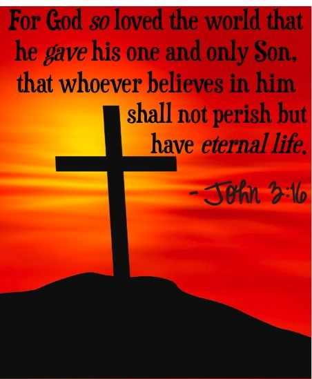 For God so loved the world that he gave his one and only ...