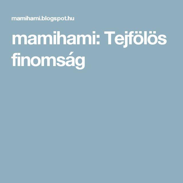 mamihami: Tejfölös finomság