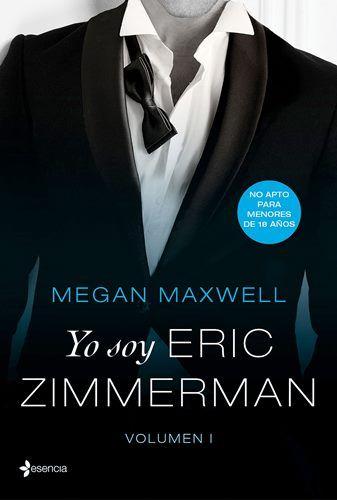 Libro Yo soy Eric Zimmerman, de Megan Maxwell  – ¡Para Descargar o Leer Online Gratis!