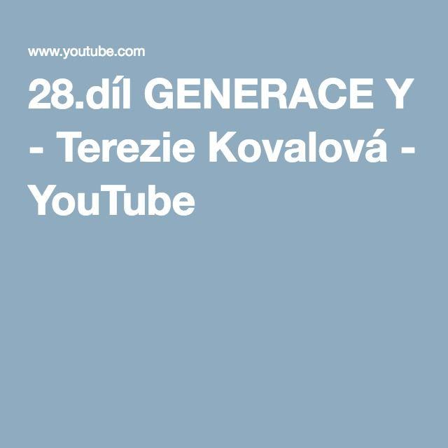 28.díl GENERACE Y - Terezie Kovalová - YouTube