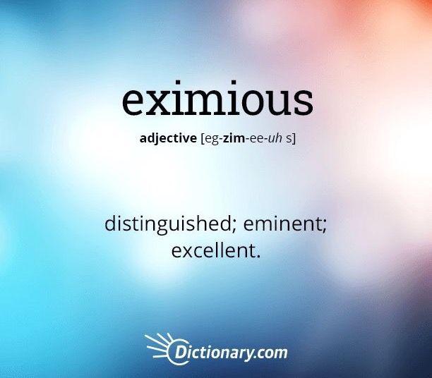 . #eximious #excellent #distinguished
