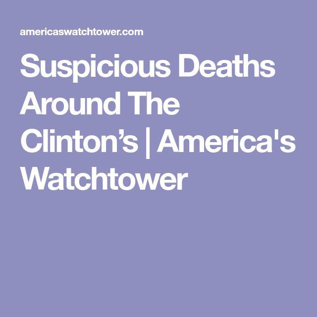Suspicious Deaths Around The Clinton's   America's Watchtower