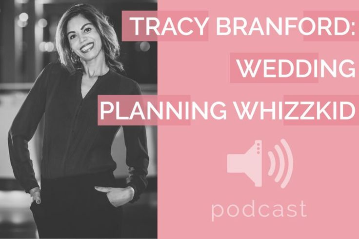 #10 – Tracy Branford – Wedding Planning Whizzkid | Podcast