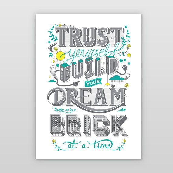 Trust Yourself & Build Your Dream  art print by ReneeChin on Etsy