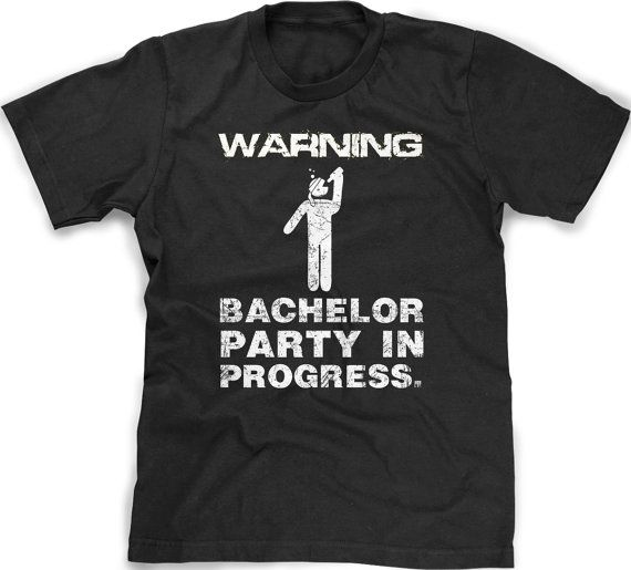 Bachelor Party In Progress T Shirt Funny Groom By CrazyDogTshirts 1499