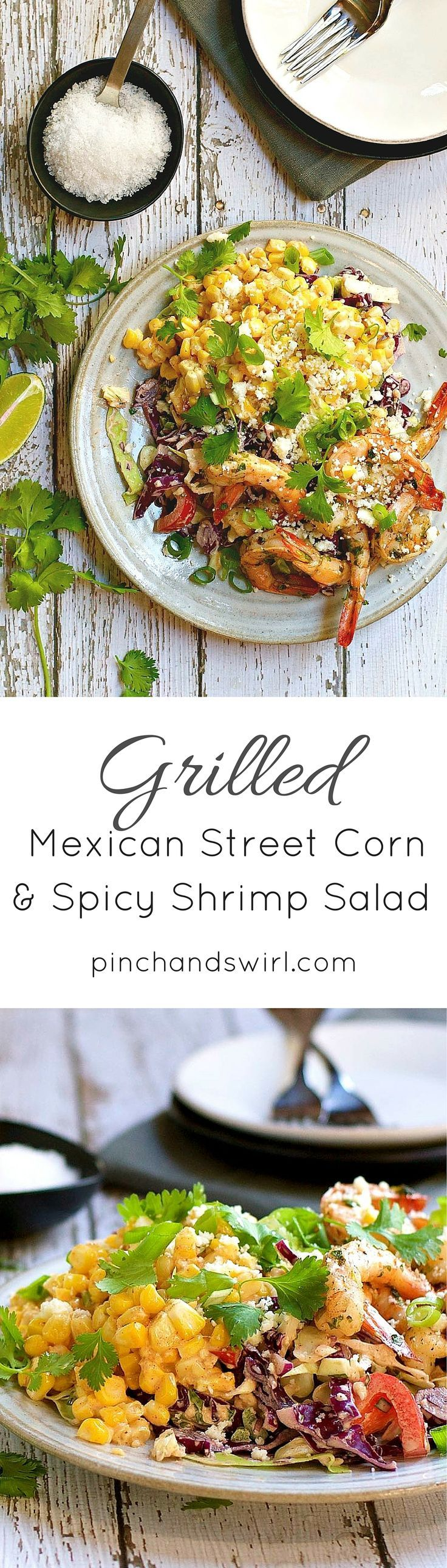 Easy Grilled Mexican Street Corn and Spicy Shrimp Salad - Like summer vacation on a plate! #corn #easyrecipes #summer #cornonthecob #salad #healthyrecipes