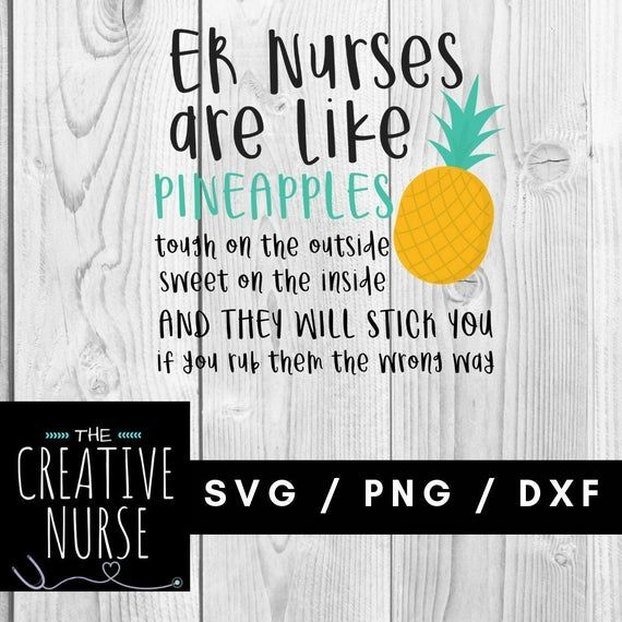 SVG ER Nurse / ER Nurses are Like Pineapples /  svg dxf png cutting files for silhouette or cricut
