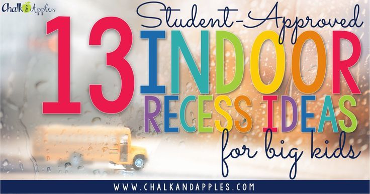 13 Indoor Recess Ideas for Big Kids