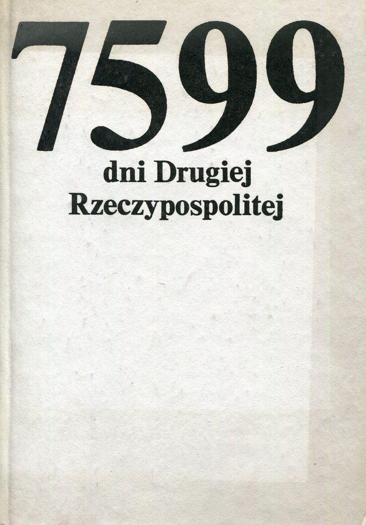 """""""7599 dni Drugiej Rzeczpospolitej"""" Edited by Ewa Sabelanka and Kazimierz Koźniewski Cover by Wojciech Freudenreich Published by Wydawnictwo Iskry 1983"""