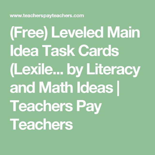 (Free) Leveled Main Idea Task Cards (Lexile... by Literacy and Math Ideas | Teachers Pay Teachers
