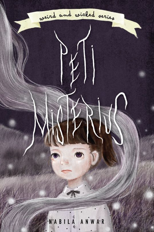 Weird & Wicked Series 3: Peti Misterius by Nabila Anwar